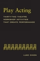 Play-Acting: A Guide to Theatre Workshops артикул 786a.