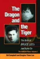 The Dragon and the Tiger: The Birth of Bruce Lee's Jeet Kune Do, the Oakland Years артикул 789a.