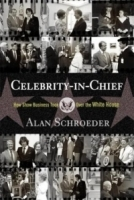 Celebrity-In-Chief: How Show Business Took over the White House артикул 796a.