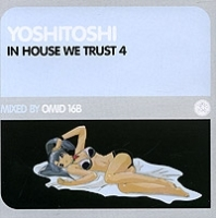 Yoshitoshi - In House We Trust 4 Mixed By Omid 16B артикул 12943a.