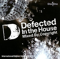 Defected In The House Mixed By Copyright International Edition Volume II Disc 1 артикул 12945a.